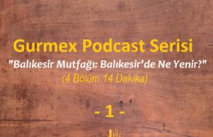 Podcast Balıkesir mutfağı